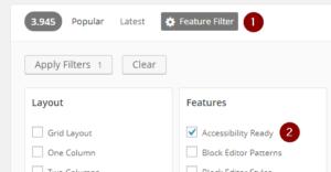 """Ein Screenshot aus dem WordPress Theme Verzeichnis. Er weist darauf hin, dass man zuerst auf den Button """"Feature Filter"""" und anschließend auf """"Accessibility Ready"""" klicken soll, um einen Filter für barrierearme Themes zu aktivieren."""